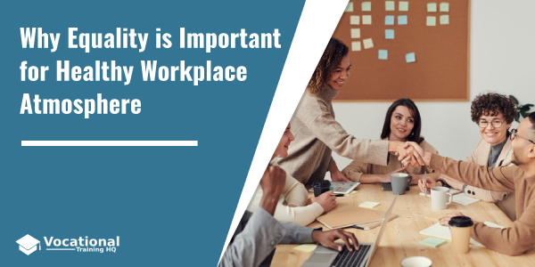 Why Equality is Important for Healthy Workplace Atmosphere