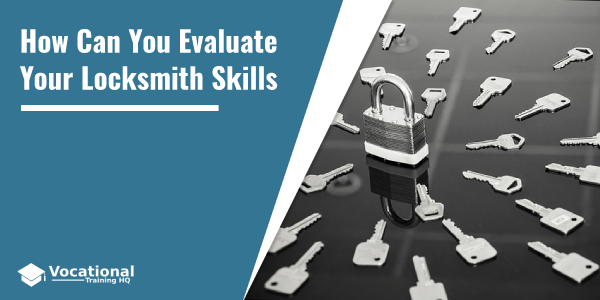 How Can You Evaluate Your Locksmith Skills