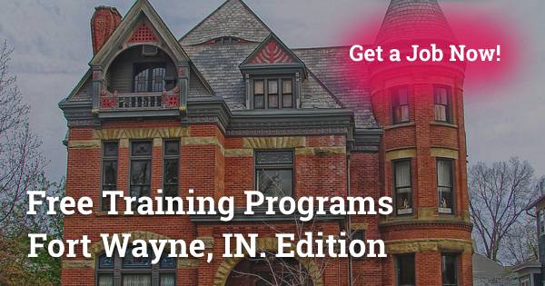 Free Training Programs in Fort Wayne, IN