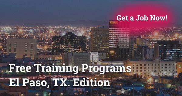 Free Training Programs in El Paso, TX