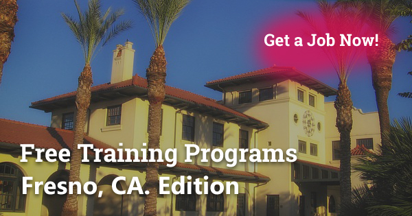 Free Training Programs in Fresno, CA