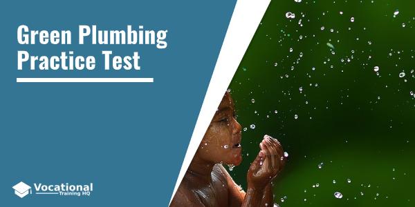Green Plumbing Practice Test