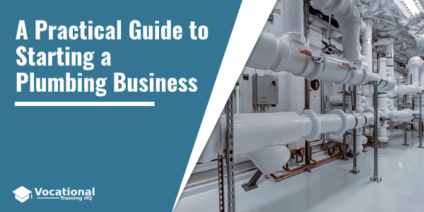 A Practical Guide to Starting a Plumbing Business