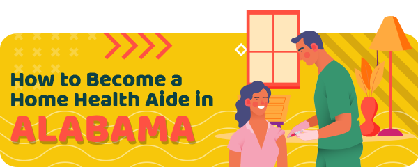 How to Become a Home Health Aide in Alabama