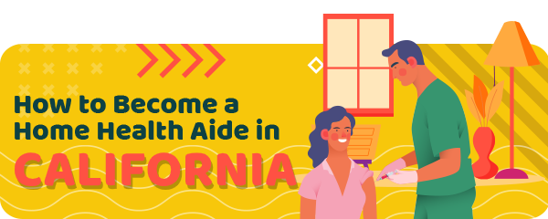 How to Become a Home Health Aide in California