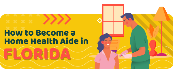 How to Become a Home Health Aide in Florida