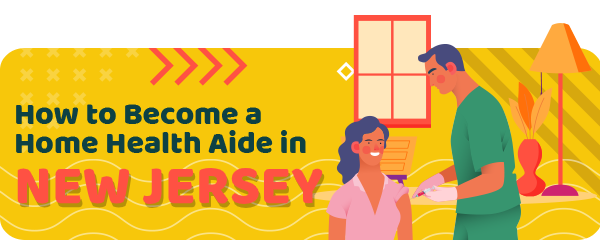 How to Become a Home Health Aide in New Jersey