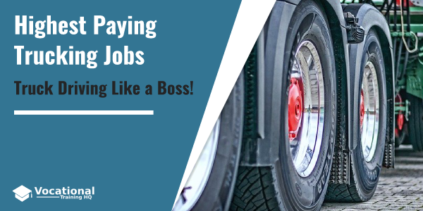 Highest Paying Trucking Jobs