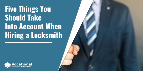 Five Things You Should Take Into Account When Hiring a Locksmith