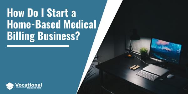 How Do I Start a Home-Based Medical Billing Business?