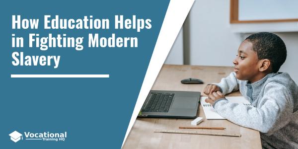How Education Helps in Fighting Modern Slavery
