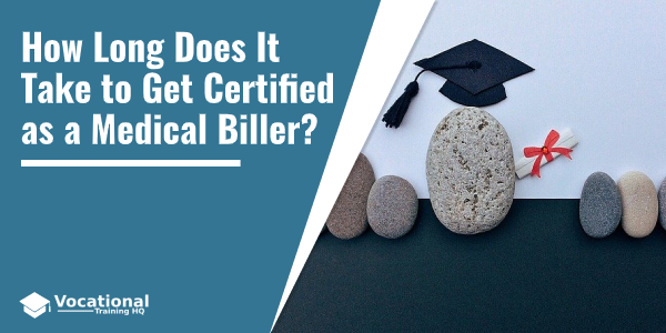 How Long Does It Take to Get Certified as a Medical Biller?