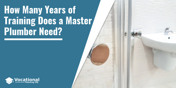 How Many Years of Training Does a Master Plumber Need?