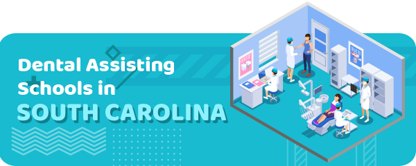 How to Become a Dental Assistant in South Carolina