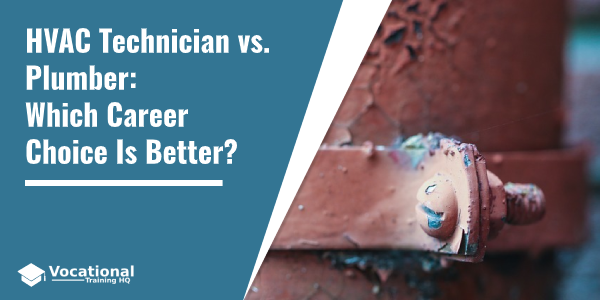 HVAC Technician vs. Plumber: Which Career Choice Is Better?