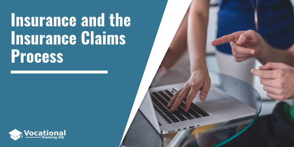 Insurance and the Insurance Claims Process