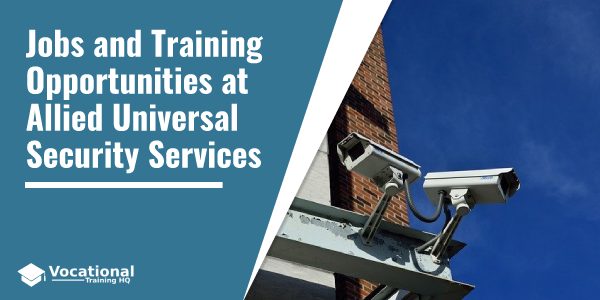 Jobs and Training Opportunities at Allied Universal Security Services