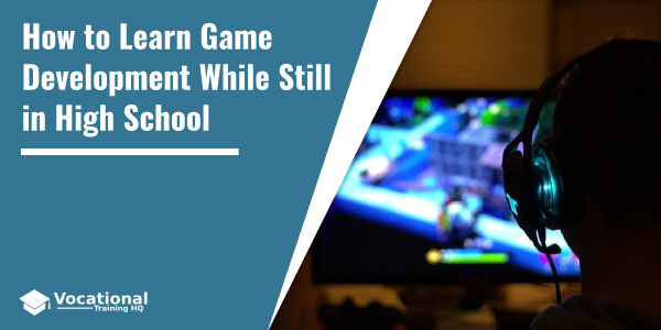 How to Learn Game Development While Still in High School
