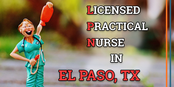 LPN Classes in El Paso, TX