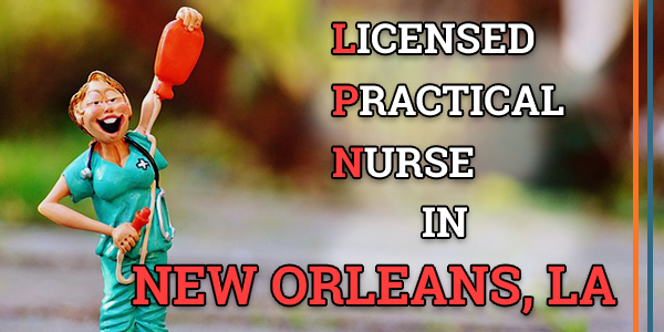 LPN Classes in New Orleans, LA