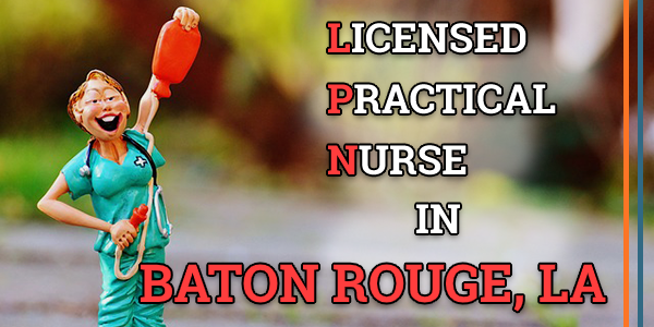 LPN Classes in Baton Rouge, LA