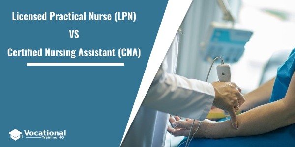 Licensed Practical Nurse (LPN) vs Certified Nursing Assistant (CNA)