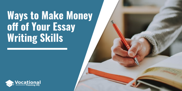 Ways to Make Money off of Your Essay Writing Skills