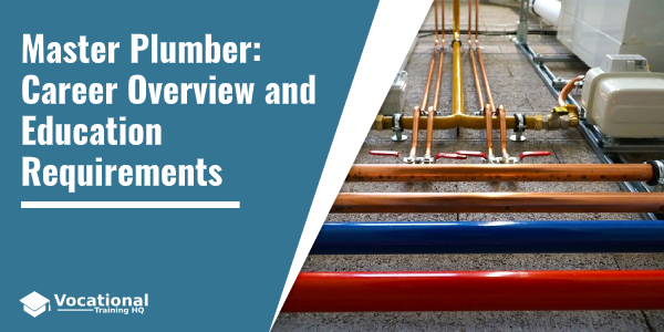 Master Plumber: Career Overview and Education Requirements