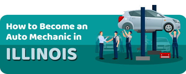 How to Become an Auto Mechanic in Illinois