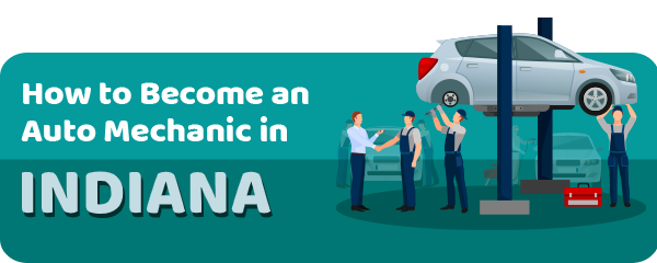 How to Become an Auto Mechanic in Indiana