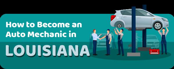How to Become an Auto Mechanic in Louisiana