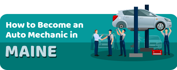 How to Become an Auto Mechanic in Maine