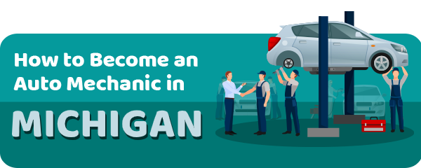 How to Become an Auto Mechanic in Michigan
