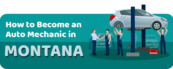 How to Become an Auto Mechanic in Montana