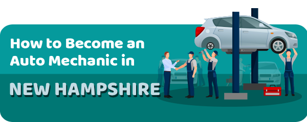 How to Become an Auto Mechanic in New Hampshire