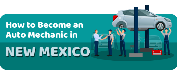 How to Become an Auto Mechanic in New Mexico