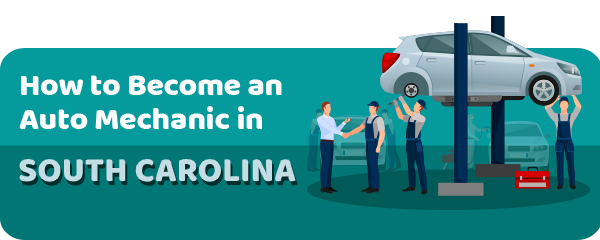 How to Become an Auto Mechanic in South Carolina