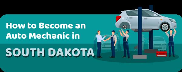 How to Become an Auto Mechanic in South Dakota