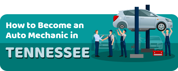 How to Become an Auto Mechanic in Tennessee