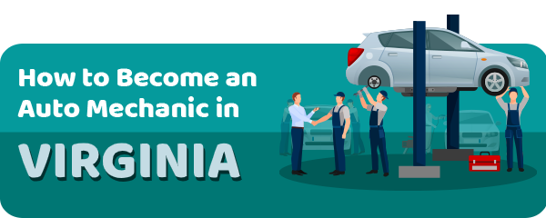 How to Become an Auto Mechanic in Virginia