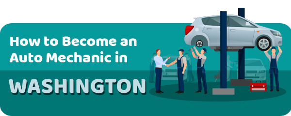 How to Become an Auto Mechanic in Washington