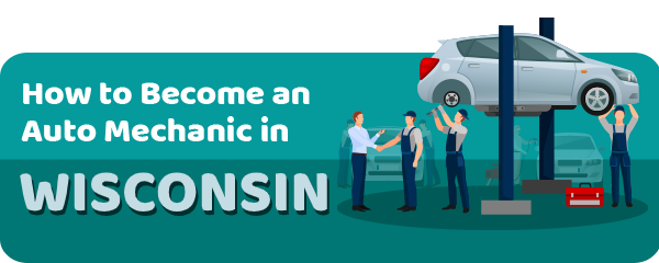 How to Become an Auto Mechanic in Wisconsin