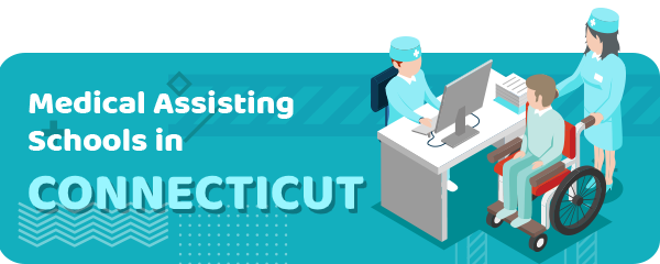 How to Become a Medical Assistant in Connecticut