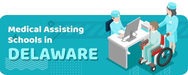 How to Become a Medical Assistant in Delaware