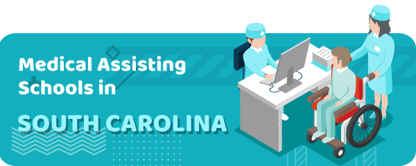 How to Become a Medical Assistant in South Carolina