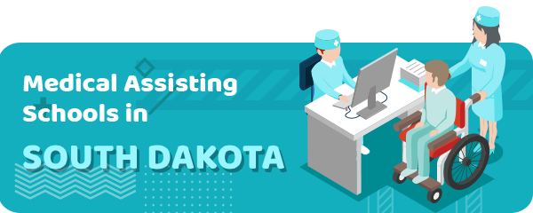 How to Become a Medical Assistant in South Dakota