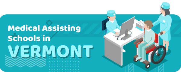 How to Become a Medical Assistant in Vermont