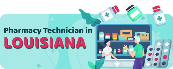 Pharmacy Technician Schools in Louisiana
