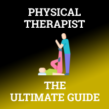 Physical Therapist Ultimate Guide