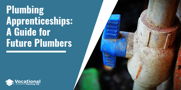 Plumbing Apprenticeships: A Guide for Future Plumbers